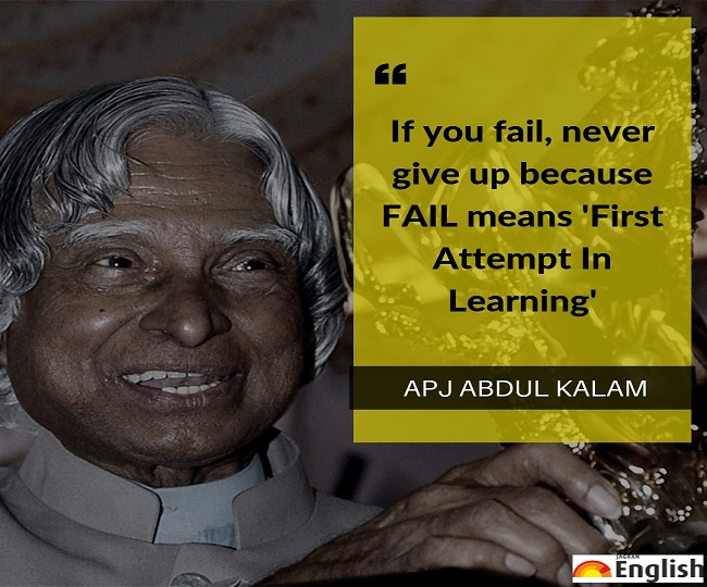 Abdul Kalam Birth Anniversary You Have To Dream Top Quotes By The Missile Man Of India