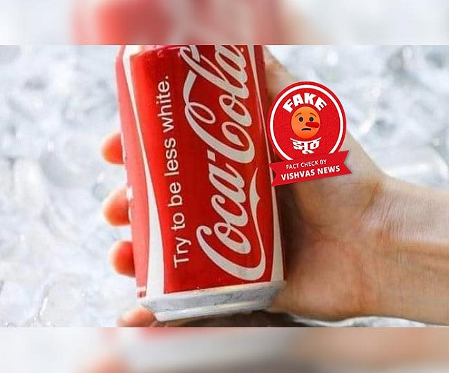 Fact Check Story: Photo of Coca Cola Can with 'Try to be less white' text is altered; Know the complete truth here