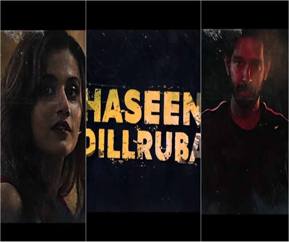 Haseen Dilruba Trailer: Taapsee Pannu is the 'Rani' in this love triangle murder mystery | Watch